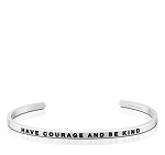 Have Courage and Be Kind Silver