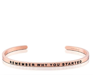 Remember Why You Started Rose Gold